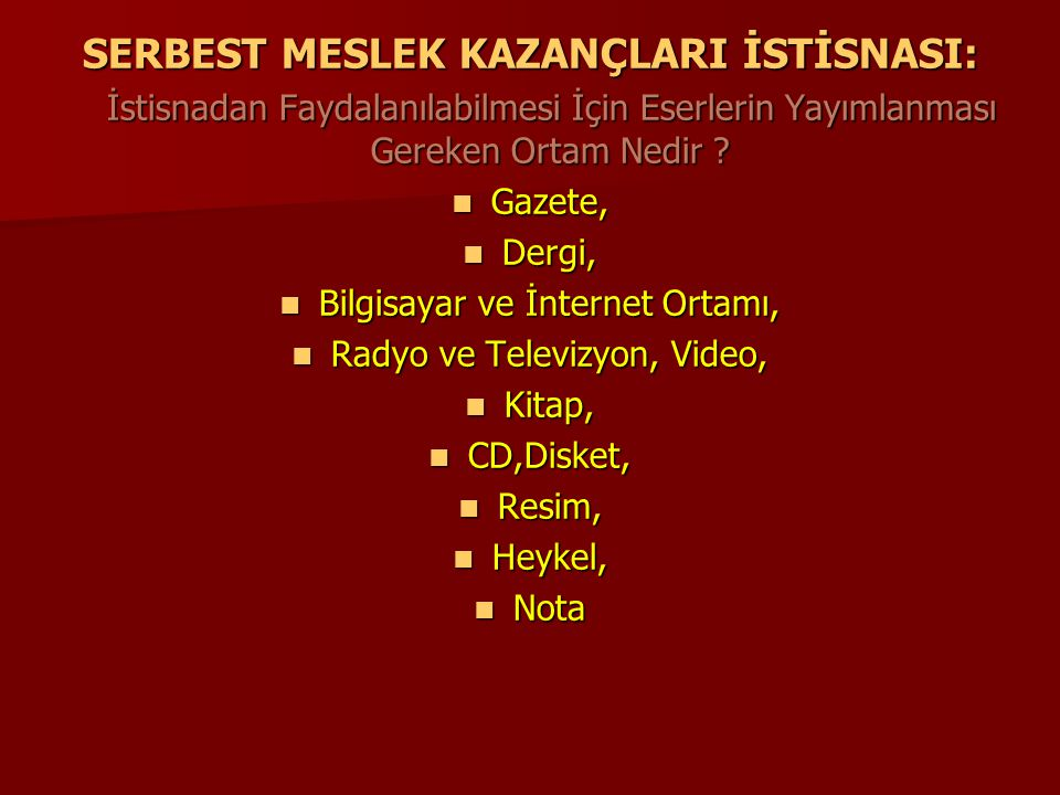 SERBEST MESLEK KAZANÇLARI İSTİSNASI: