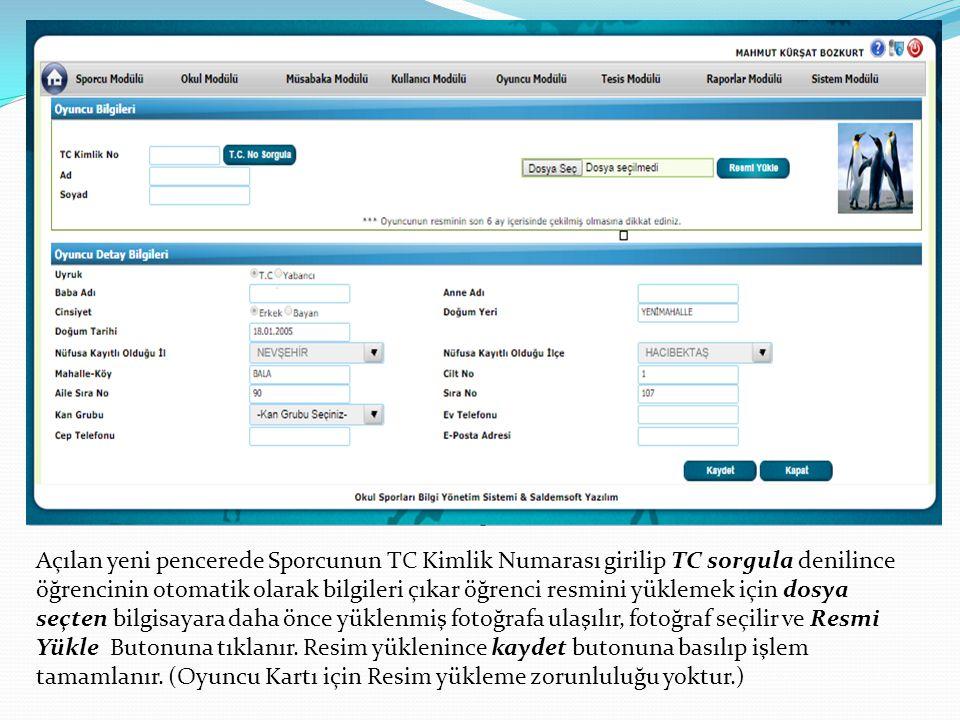 Açılan yeni pencerede Sporcunun TC Kimlik Numarası girilip TC sorgula denilince öğrencinin otomatik olarak bilgileri çıkar öğrenci resmini yüklemek için dosya seçten bilgisayara daha önce yüklenmiş fotoğrafa ulaşılır, fotoğraf seçilir ve Resmi Yükle Butonuna tıklanır.