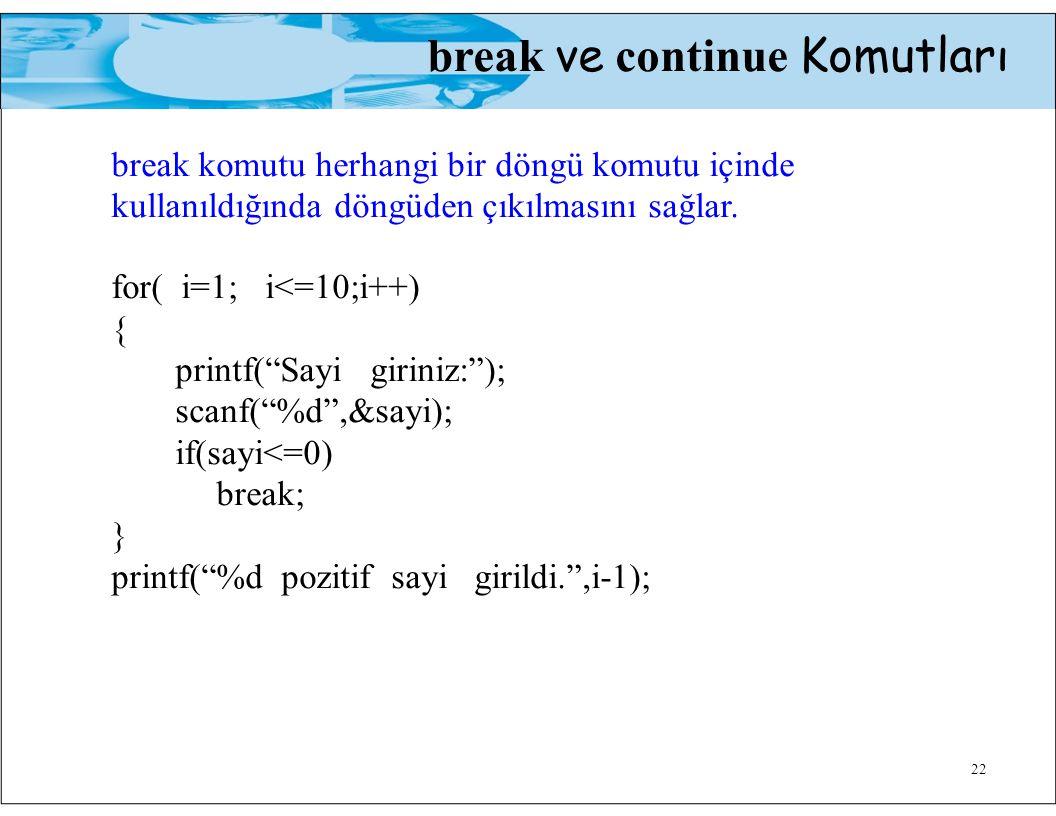 break komutu herhangi bir döngü komutu içinde