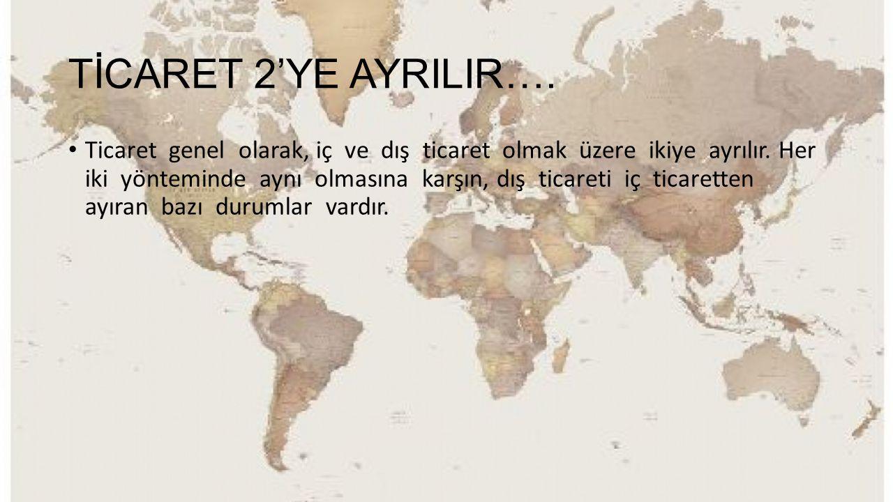 TİCARET 2'YE AYRILIR….