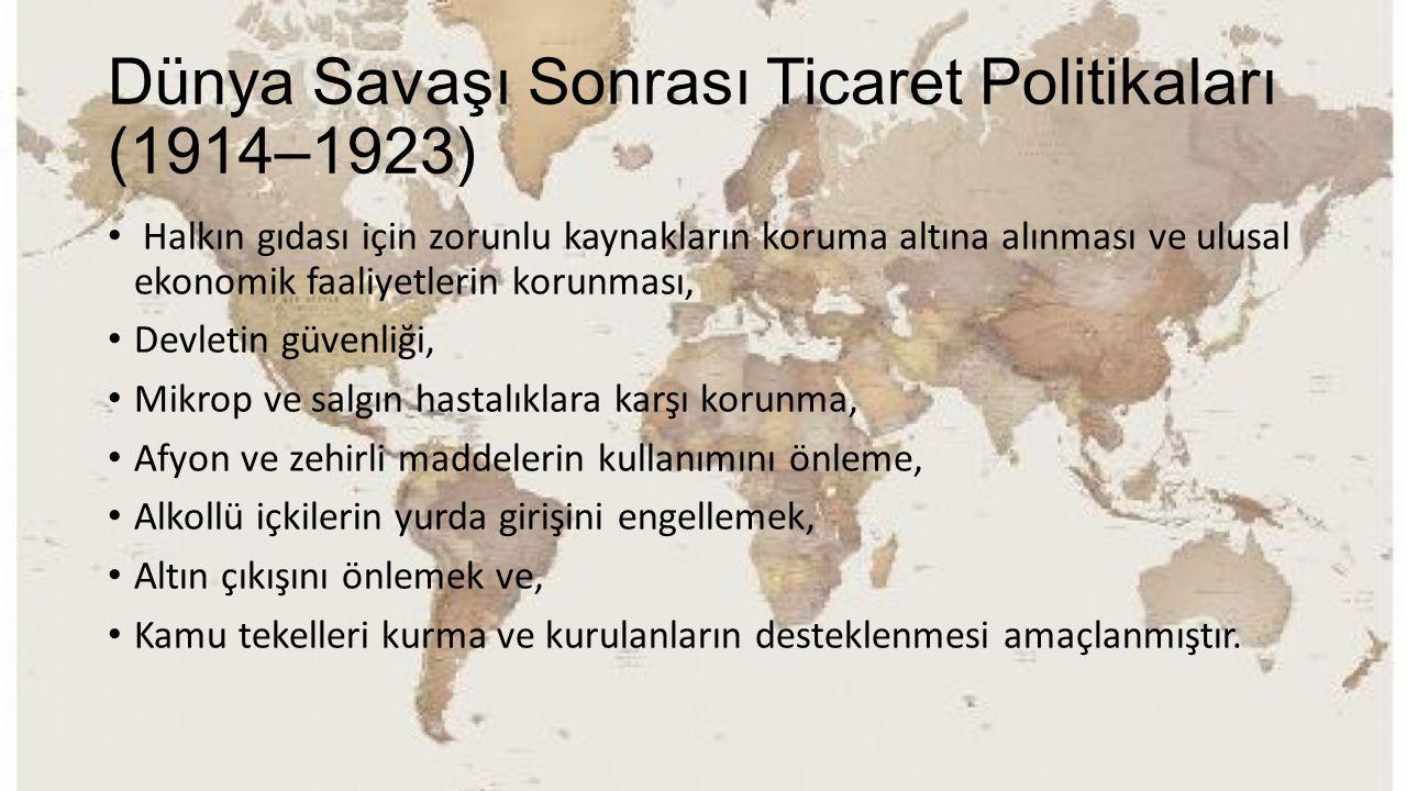 Dünya Savaşı Sonrası Ticaret Politikaları (1914–1923)