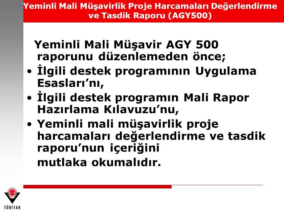Yeminli Mali Müşavir AGY 500 raporunu düzenlemeden önce;