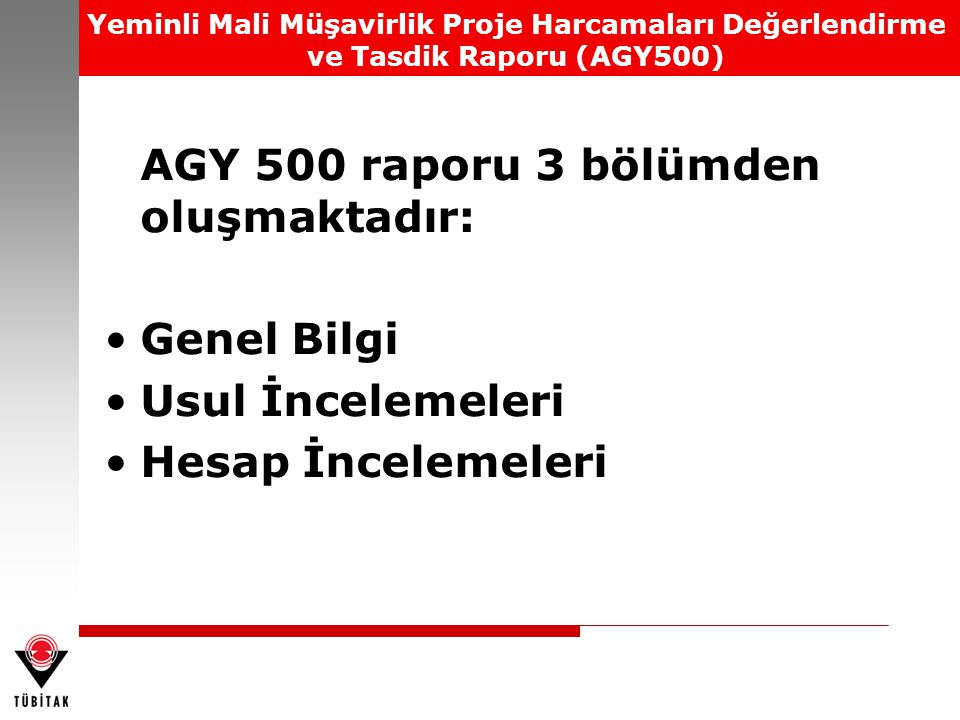 AGY 500 raporu 3 bölümden oluşmaktadır: