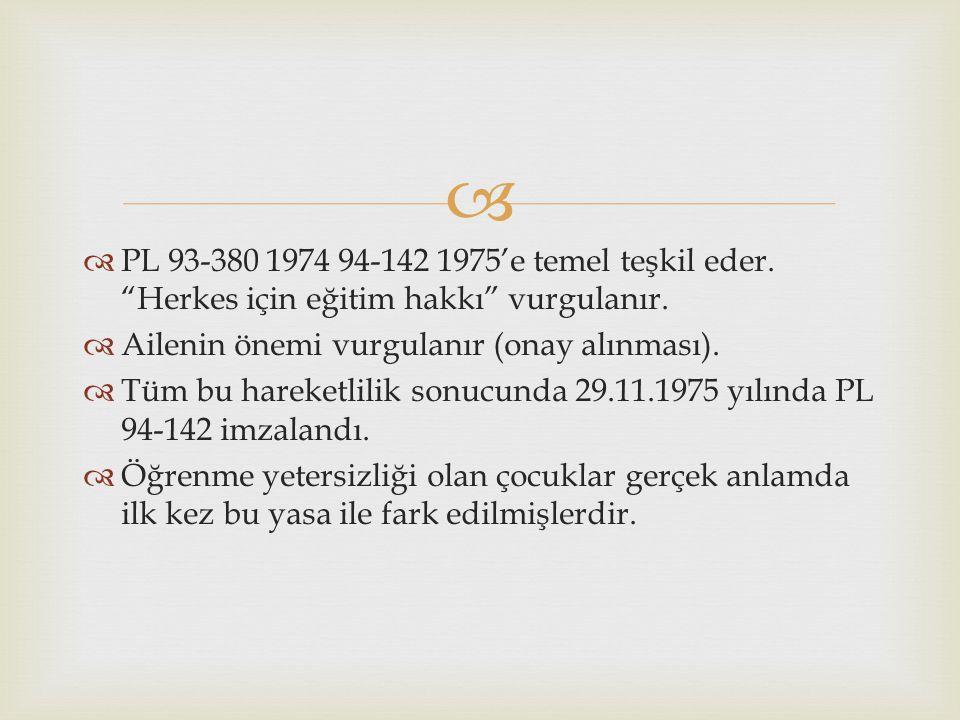 PL 93-380 1974 94-142 1975'e temel teşkil eder