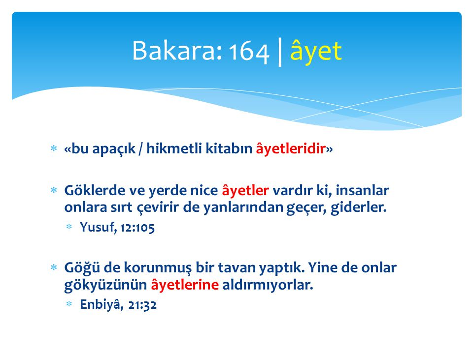 Bakara: 164 | âyet «bu apaçık / hikmetli kitabın âyetleridir»