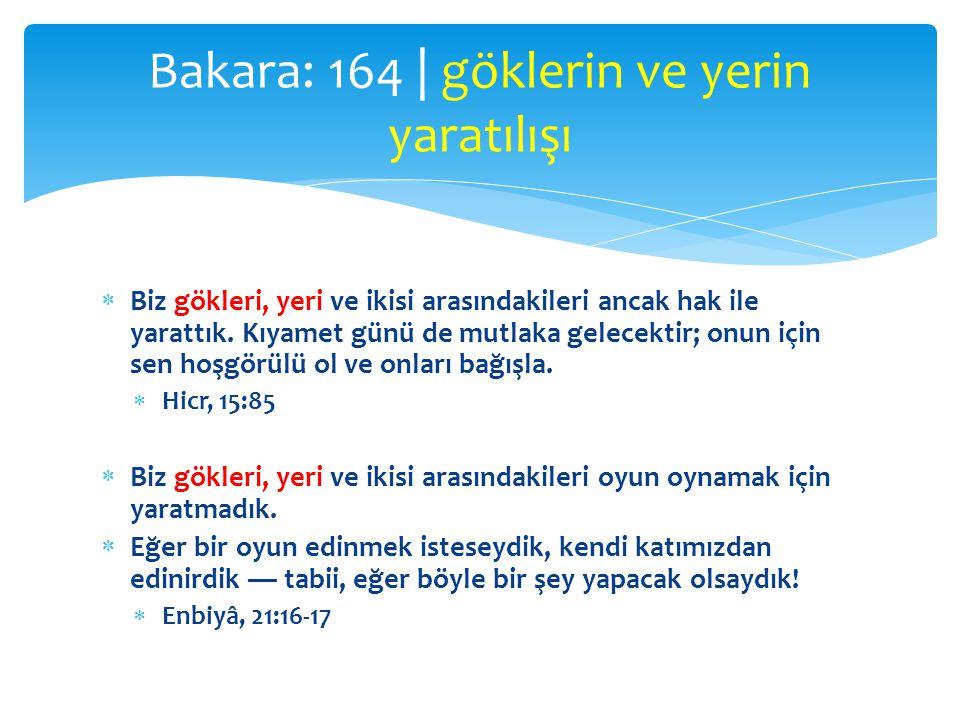 Bakara: 164 | göklerin ve yerin yaratılışı