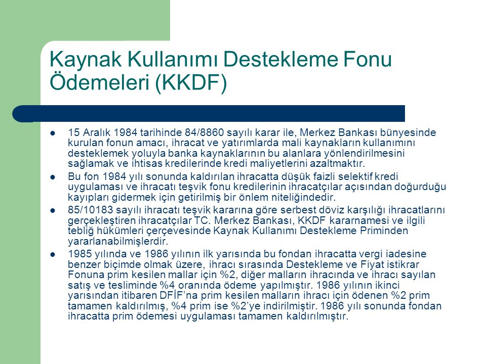 Kaynak Kullanımı Destekleme Fonu Ödemeleri (KKDF)