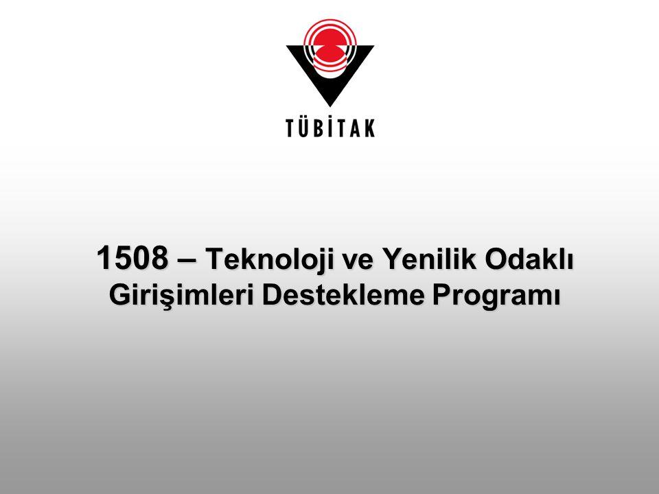 1508 – Teknoloji ve Yenilik Odaklı Girişimleri Destekleme Programı
