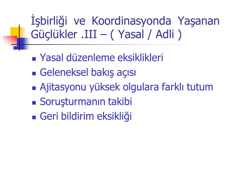 İşbirliği ve Koordinasyonda Yaşanan Güçlükler .III – ( Yasal / Adli )
