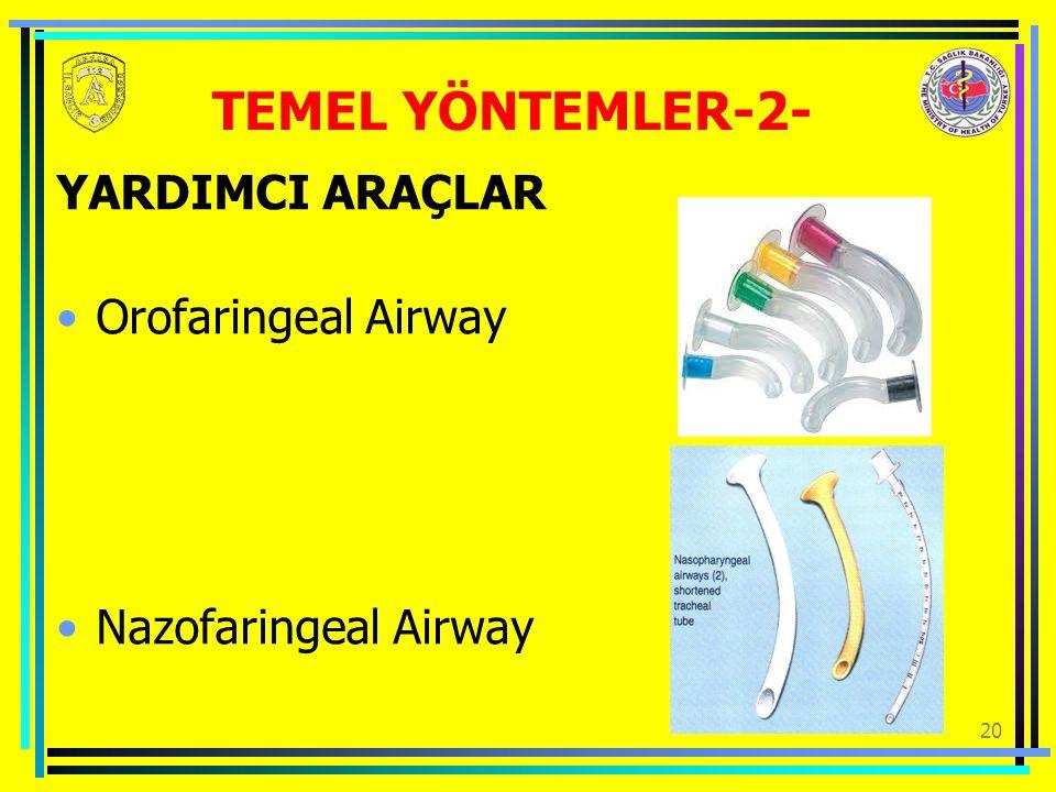 TEMEL YÖNTEMLER-2- YARDIMCI ARAÇLAR Orofaringeal Airway