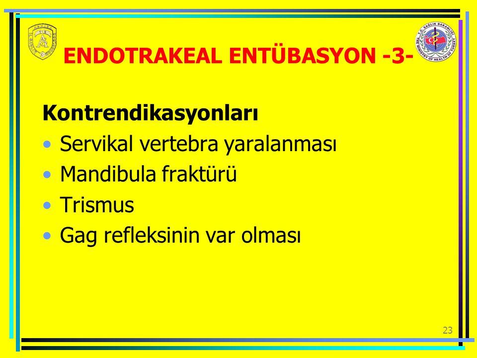 ENDOTRAKEAL ENTÜBASYON -3-