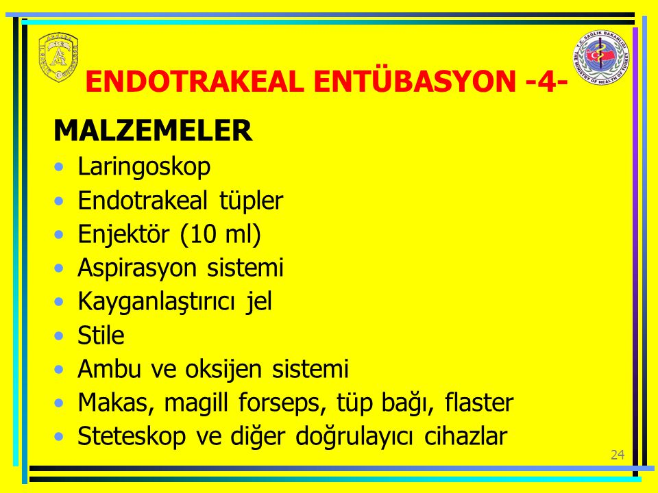 ENDOTRAKEAL ENTÜBASYON -4-