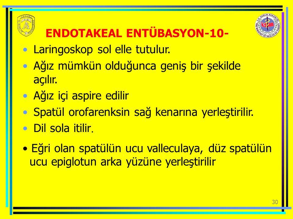 ENDOTAKEAL ENTÜBASYON-10-