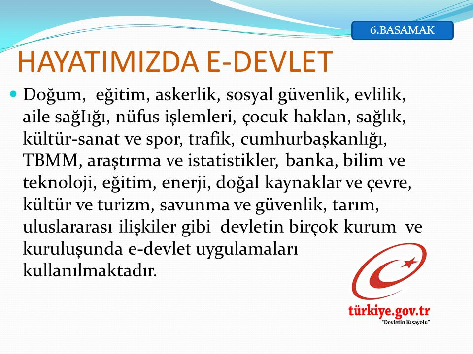 6.BASAMAK HAYATIMIZDA E-DEVLET.