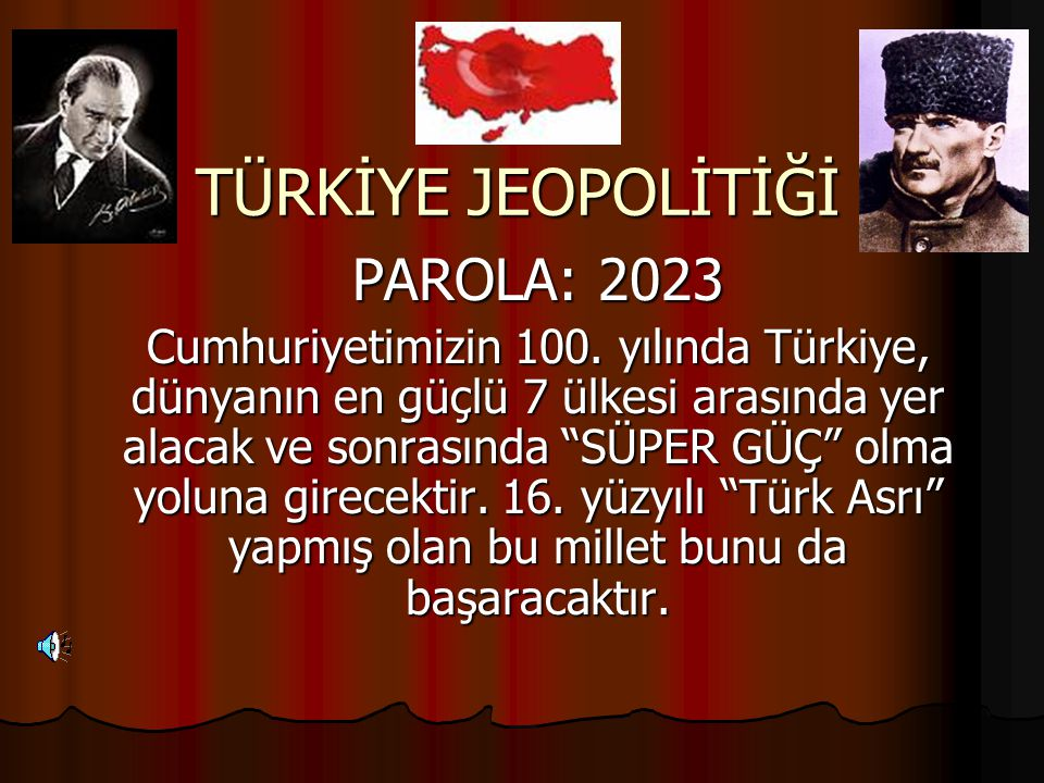 TÜRKİYE JEOPOLİTİĞİ PAROLA: 2023