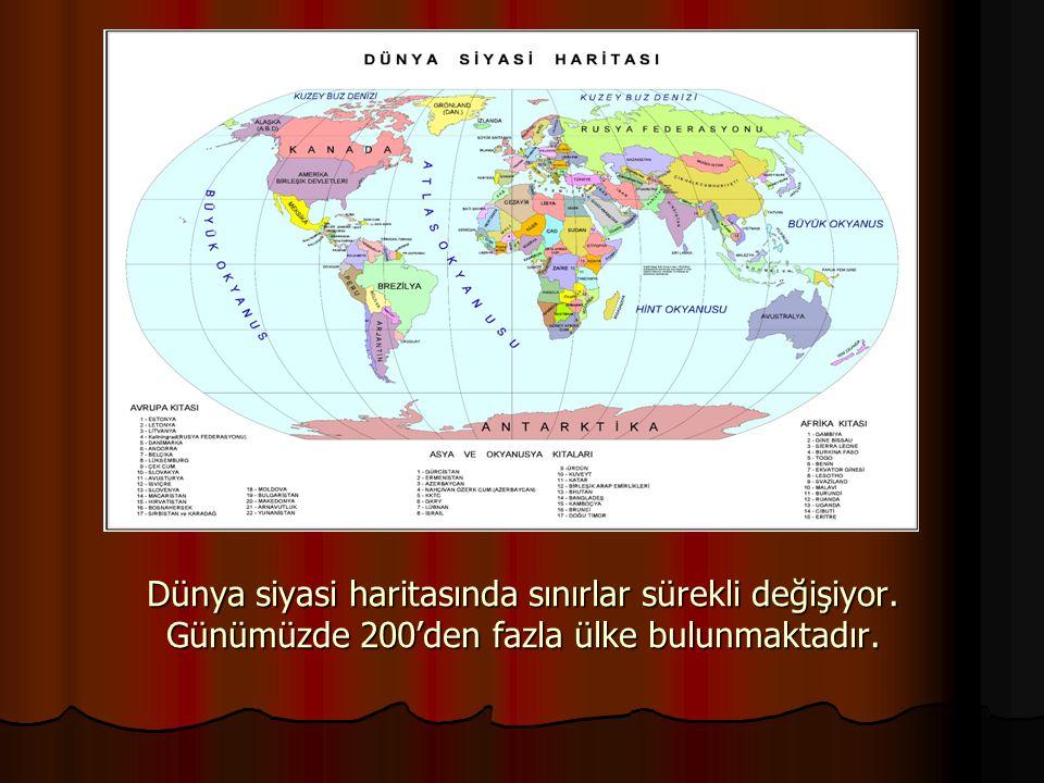 Dünya siyasi haritasında sınırlar sürekli değişiyor