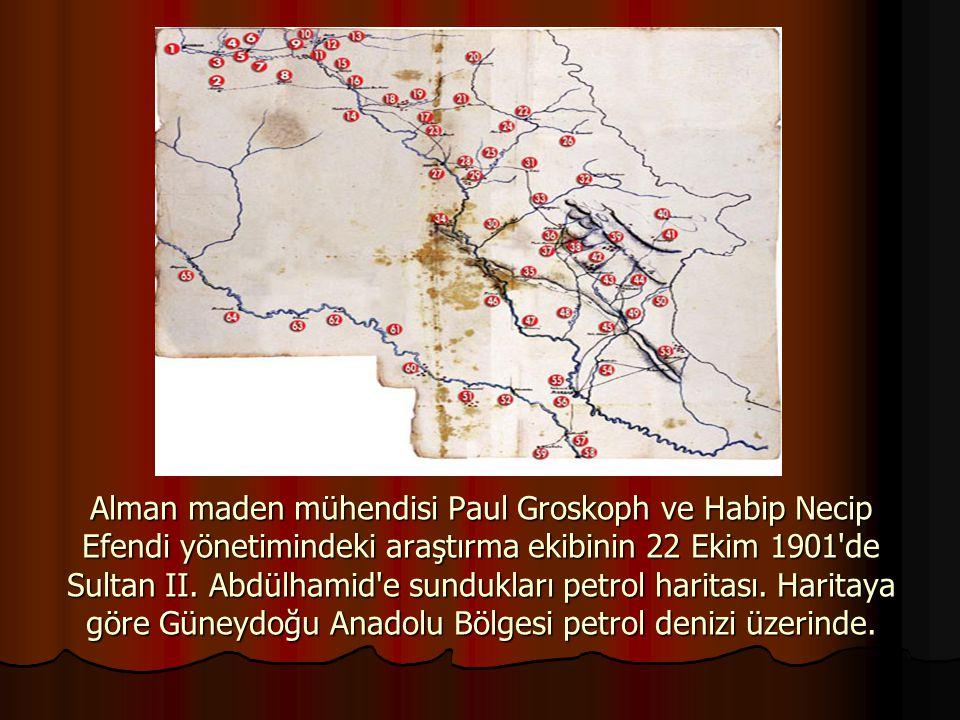 Alman maden mühendisi Paul Groskoph ve Habip Necip Efendi yönetimindeki araştırma ekibinin 22 Ekim 1901 de Sultan II.