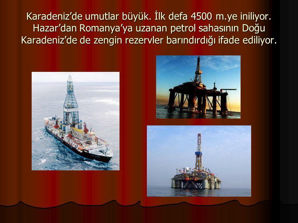Karadeniz'de umutlar büyük. İlk defa 4500 m. ye iniliyor