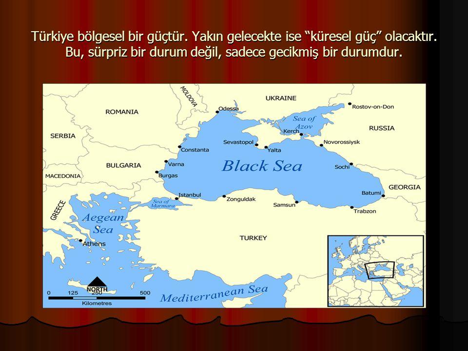 Türkiye bölgesel bir güçtür