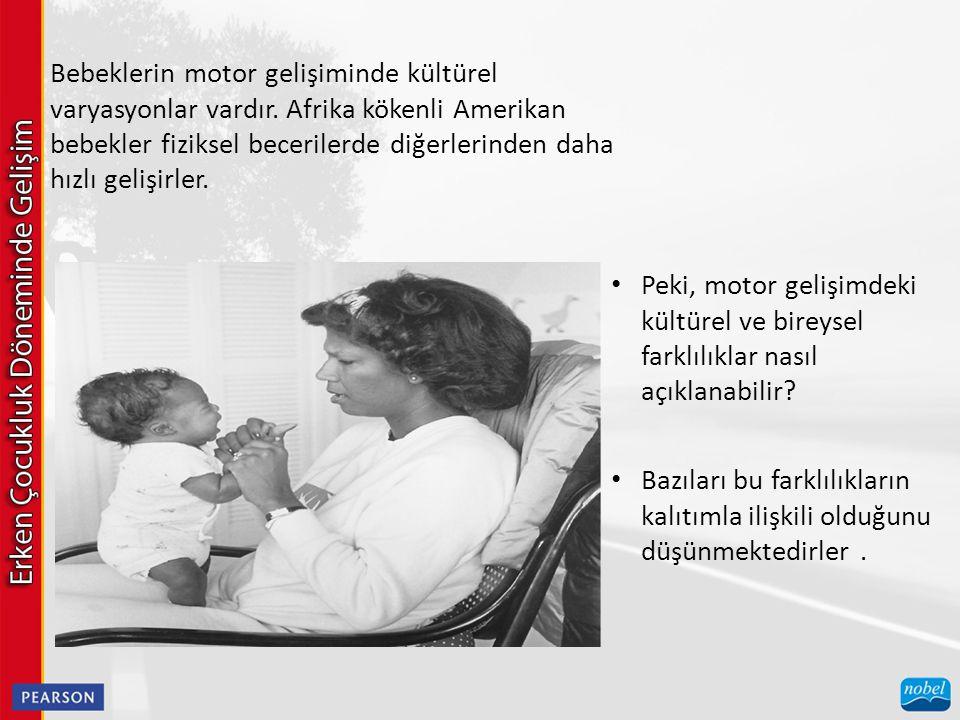 Bebeklerin motor gelişiminde kültürel varyasyonlar vardır