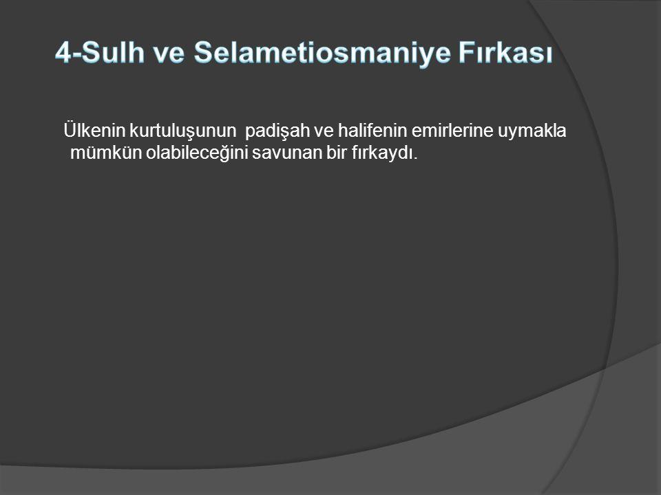4-Sulh ve Selametiosmaniye Fırkası