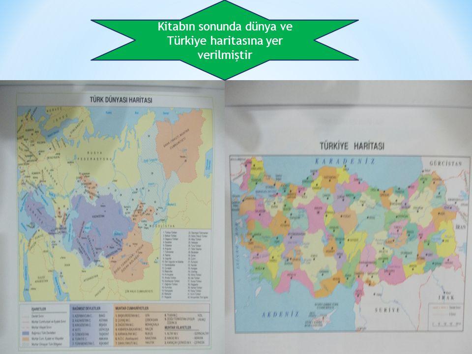 Kitabın sonunda dünya ve Türkiye haritasına yer verilmiştir