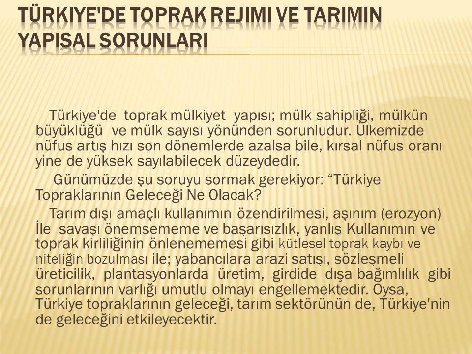 Türkiye de Toprak Rejimi ve TarImIn YapIsal SorunlarI