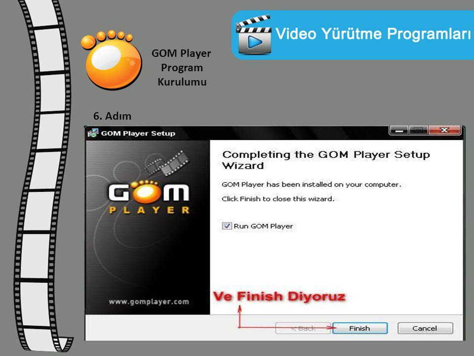 GOM Player Program Kurulumu