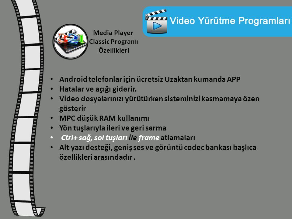 Media Player Classic Programı Özellikleri