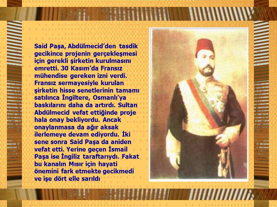 Said Paşa, Abdülmecid'den tasdik gecikince projenin gerçekleşmesi için gerekli şirketin kurulmasını emretti. 30 Kasım'da Fransız mühendise gereken izni verdi.