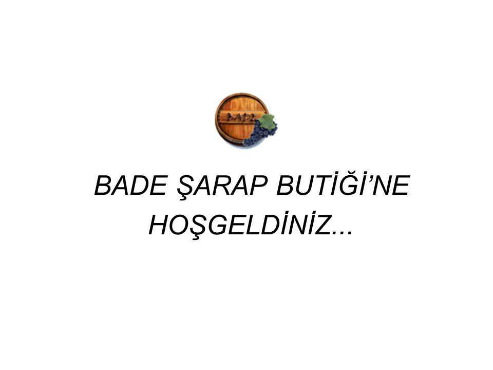 BADE ŞARAP BUTİĞİ'NE HOŞGELDİNİZ...