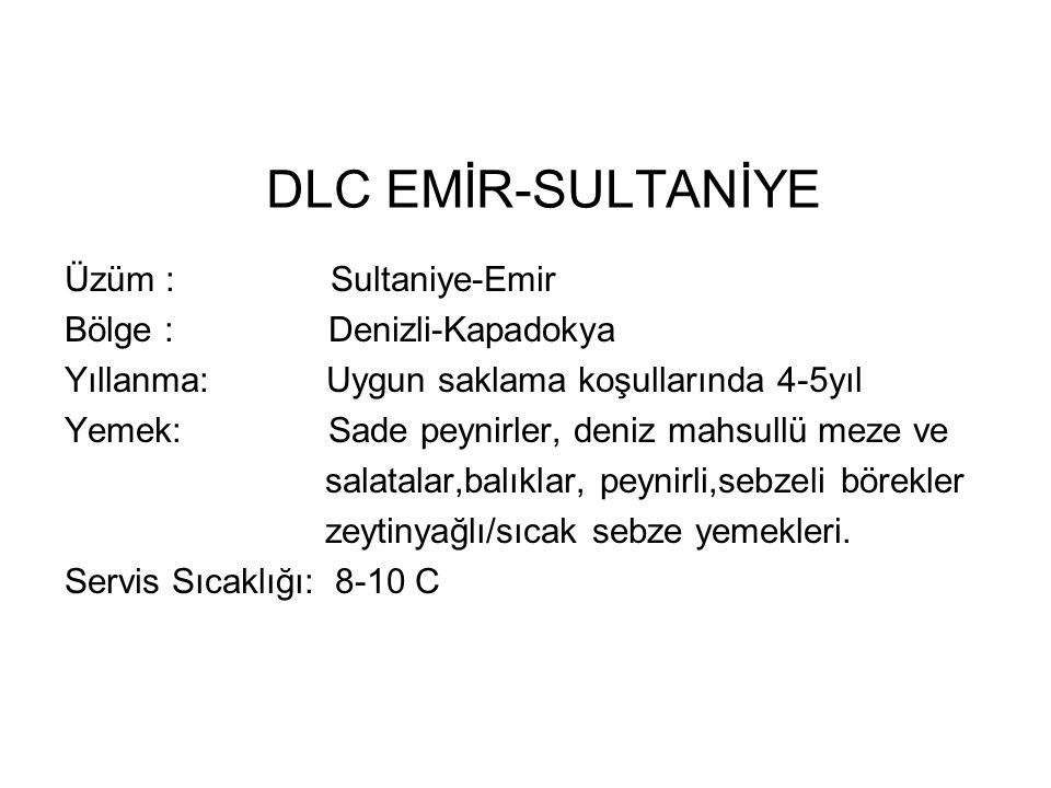 DLC EMİR-SULTANİYE Üzüm : Sultaniye-Emir Bölge : Denizli-Kapadokya