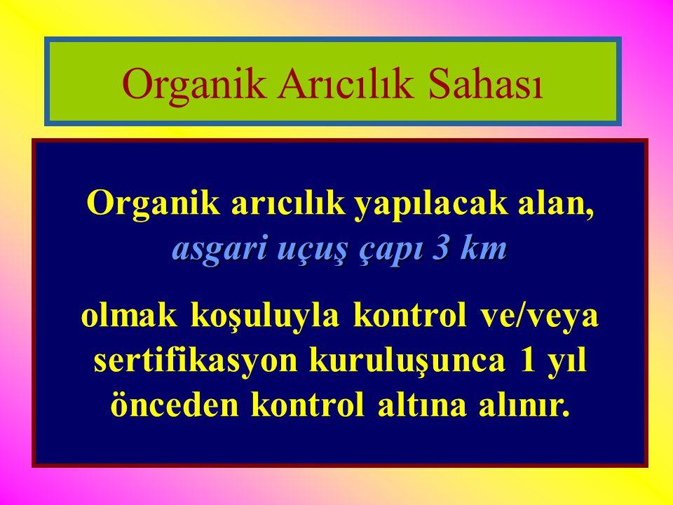 Organik arıcılık yapılacak alan, asgari uçuş çapı 3 km