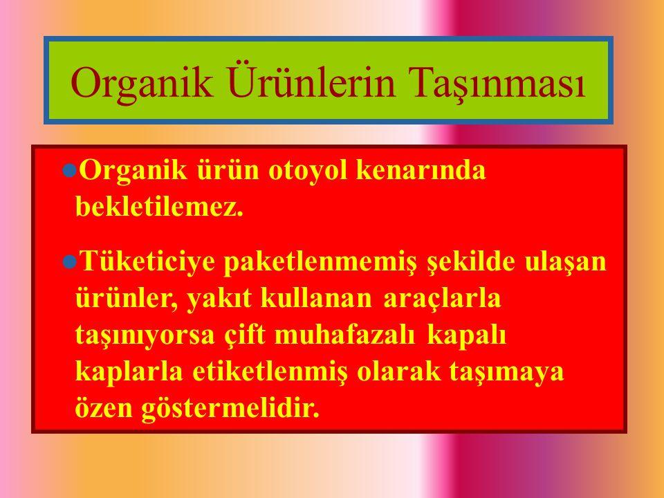 Organik Ürünlerin Taşınması