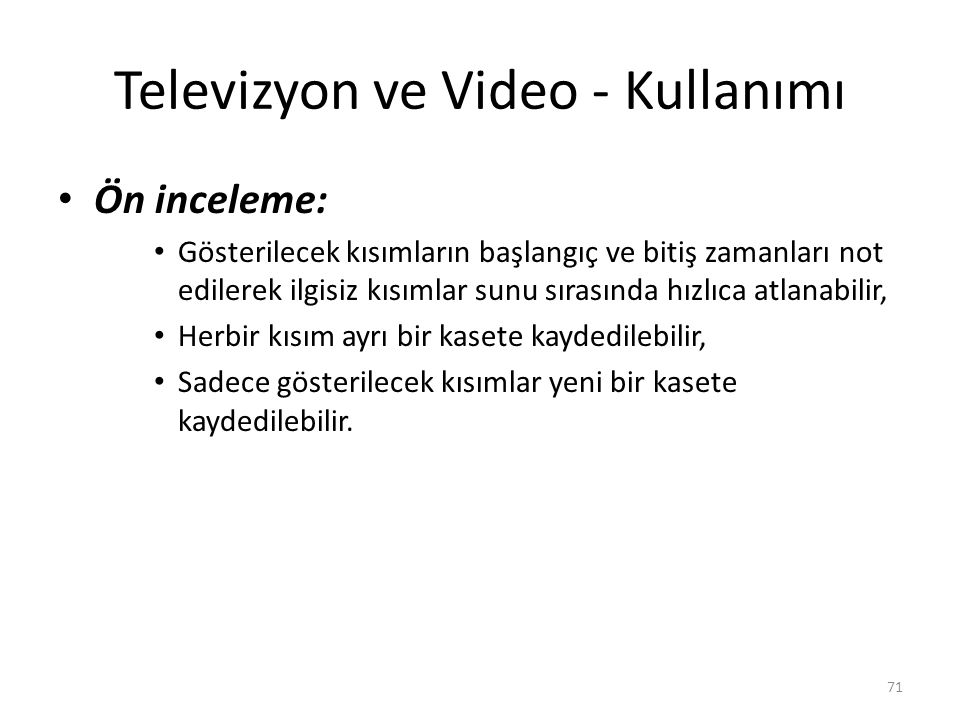 Televizyon ve Video - Kullanımı