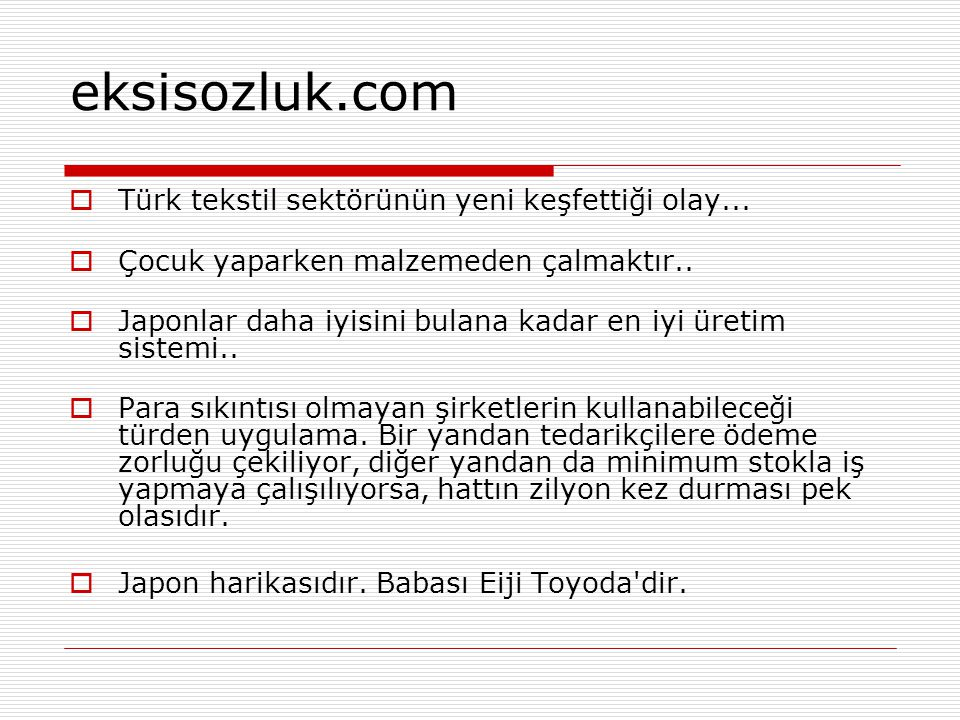 eksisozluk.com Türk tekstil sektörünün yeni keşfettiği olay...