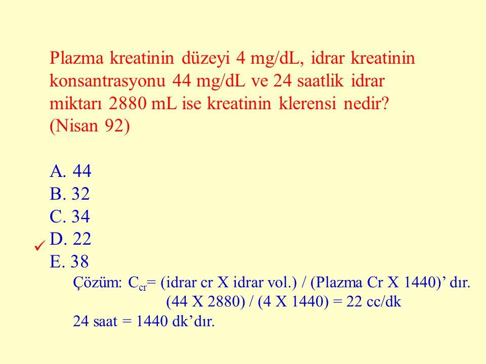 Plazma kreatinin düzeyi 4 mg/dL, idrar kreatinin konsantrasyonu 44 mg/dL ve 24 saatlik idrar miktarı 2880 mL ise kreatinin klerensi nedir (Nisan 92)