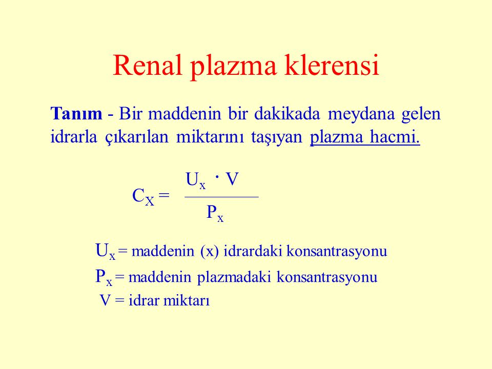 Renal plazma klerensi Tanım - Bir maddenin bir dakikada meydana gelen