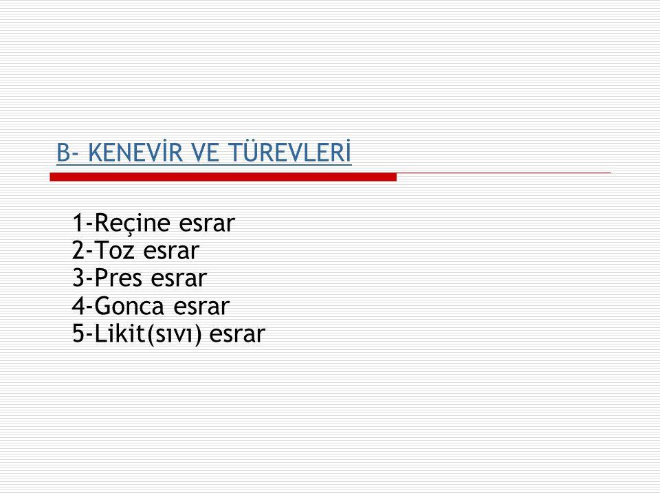 B- KENEVİR VE TÜREVLERİ
