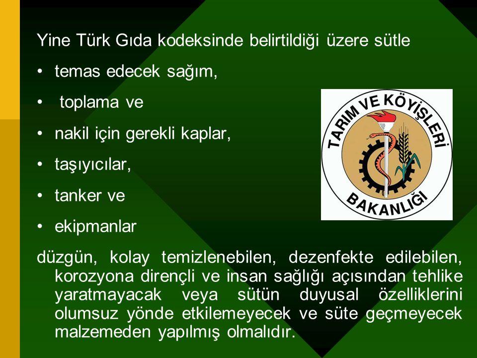 Yine Türk Gıda kodeksinde belirtildiği üzere sütle
