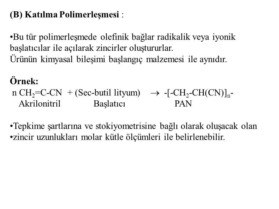 (B) Katılma Polimerleşmesi :