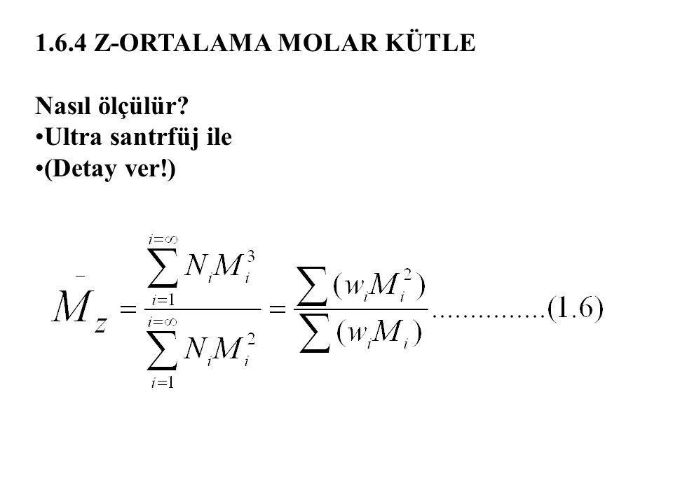 1.6.4 Z-ORTALAMA MOLAR KÜTLE
