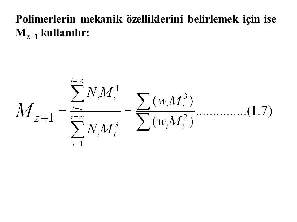 Polimerlerin mekanik özelliklerini belirlemek için ise