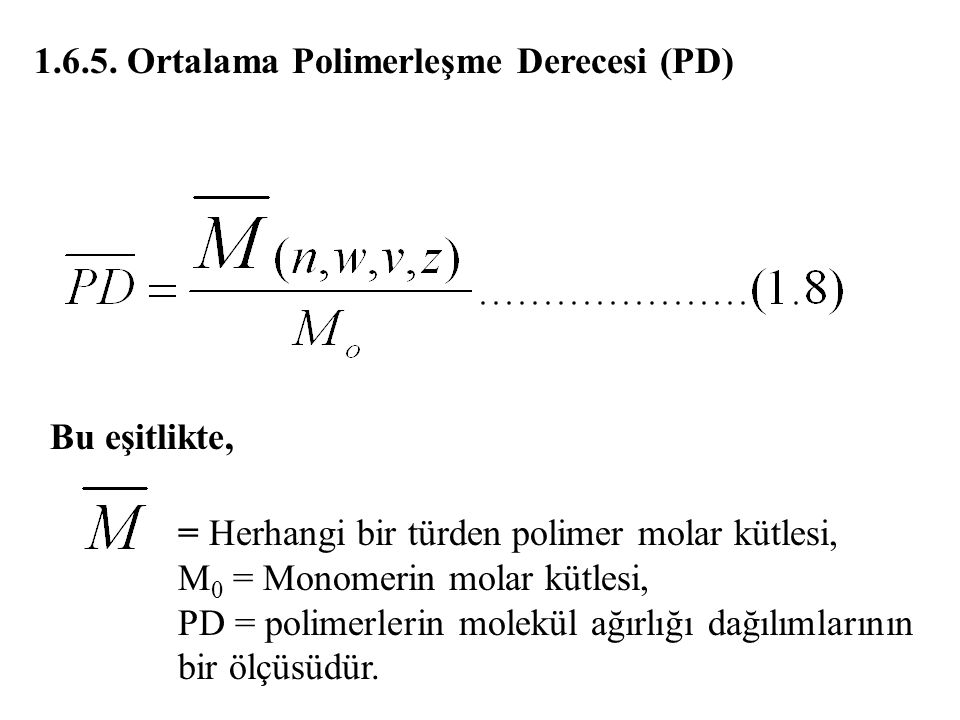 1.6.5. Ortalama Polimerleşme Derecesi (PD)