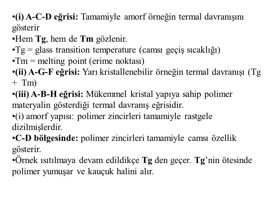 (i) A-C-D eğrisi: Tamamiyle amorf örneğin termal davranışını gösterir
