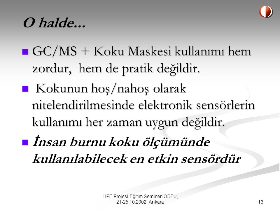 LIFE Projesi-Eğitim Semineri ODTÜ, 21-25.10.2002 Ankara