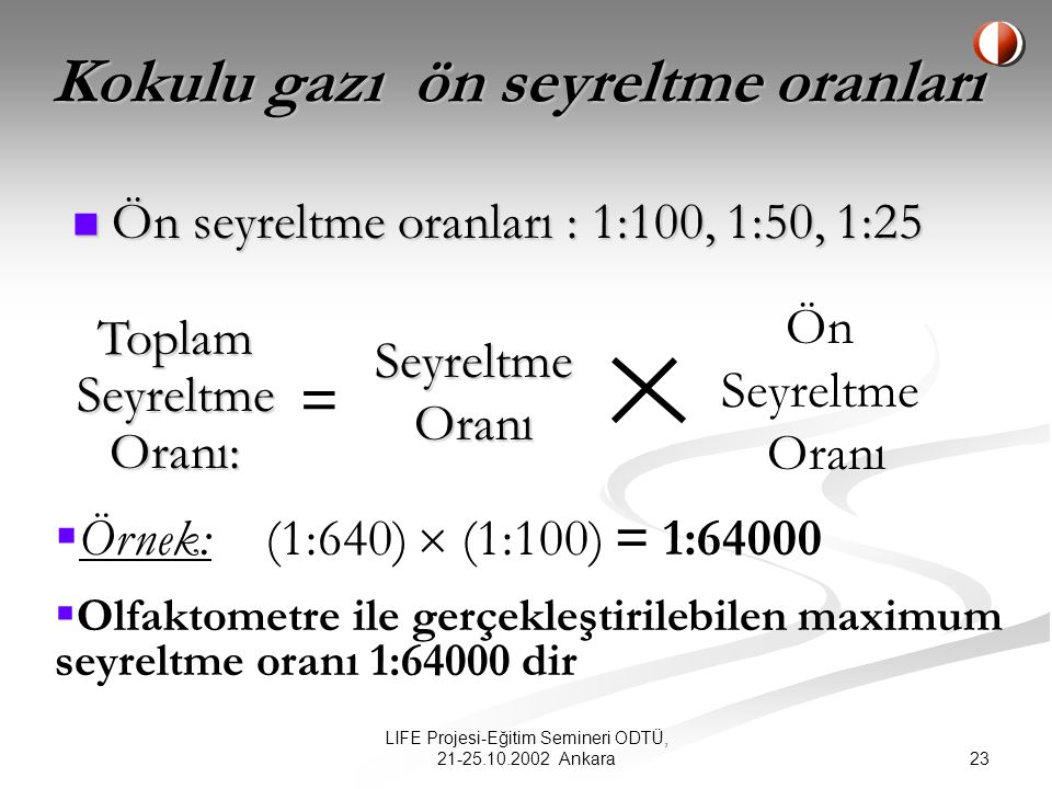 Kokulu gazı ön seyreltme oranları