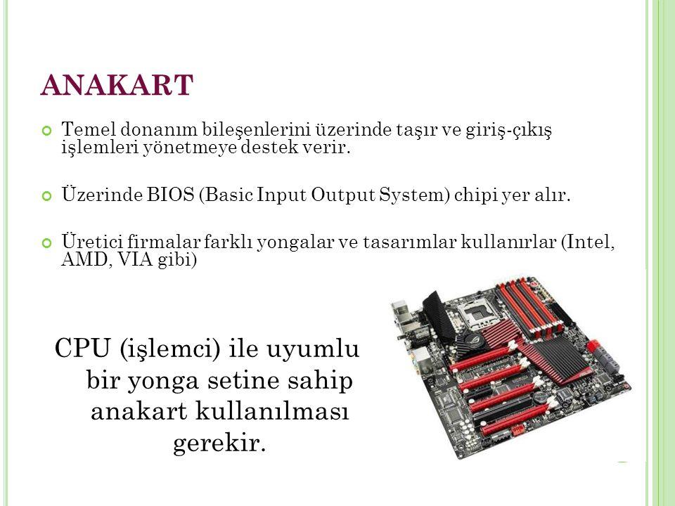 ANAKART Temel donanım bileşenlerini üzerinde taşır ve giriş-çıkış işlemleri yönetmeye destek verir.