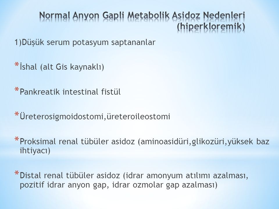 Normal Anyon Gapli Metabolik Asidoz Nedenleri (hiperkloremik)