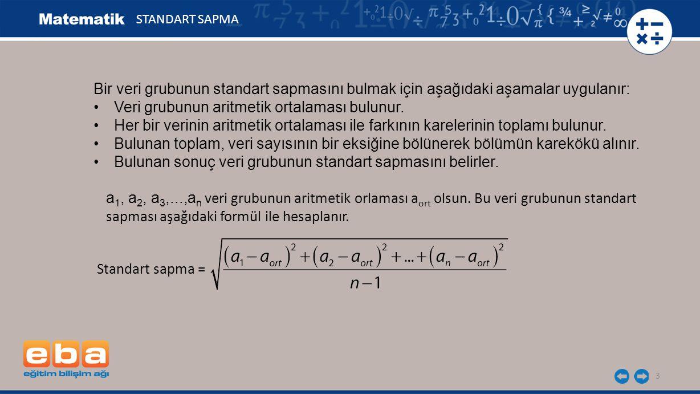 Veri grubunun aritmetik ortalaması bulunur.